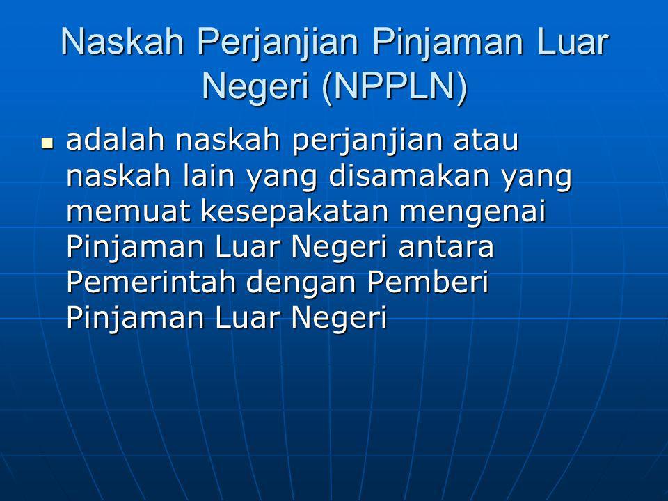 Naskah Perjanjian Pinjaman Luar Negeri (NPPLN)
