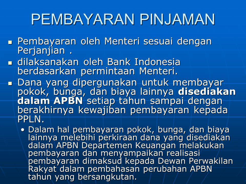 PEMBAYARAN PINJAMAN Pembayaran oleh Menteri sesuai dengan Perjanjian .