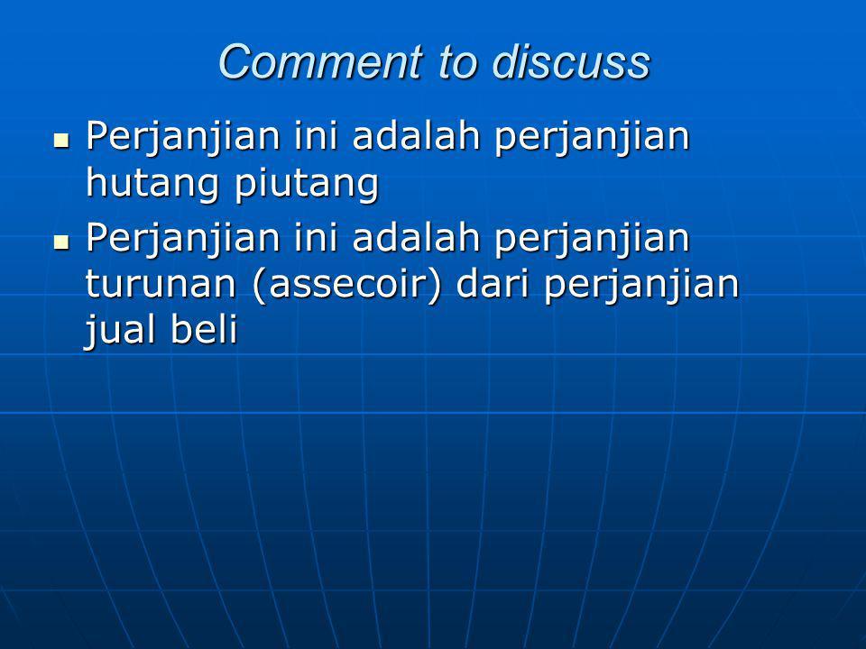 Comment to discuss Perjanjian ini adalah perjanjian hutang piutang