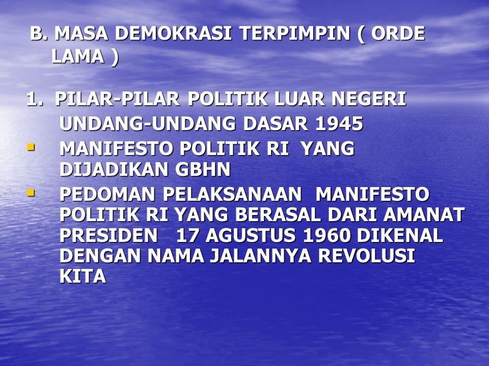 B. MASA DEMOKRASI TERPIMPIN ( ORDE LAMA )