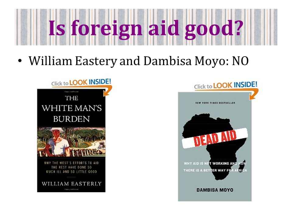 Is foreign aid good William Eastery and Dambisa Moyo: NO