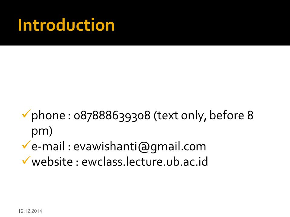 Introduction phone : 087888639308 (text only, before 8 pm)