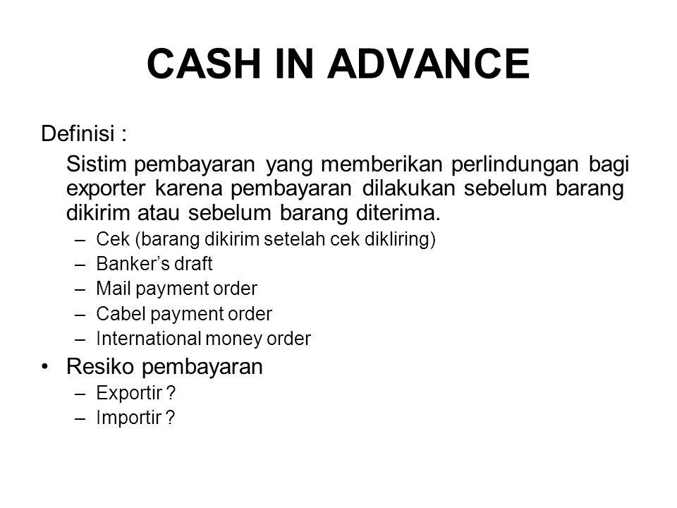 CASH IN ADVANCE Definisi :
