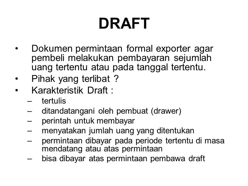 DRAFT Dokumen permintaan formal exporter agar pembeli melakukan pembayaran sejumlah uang tertentu atau pada tanggal tertentu.