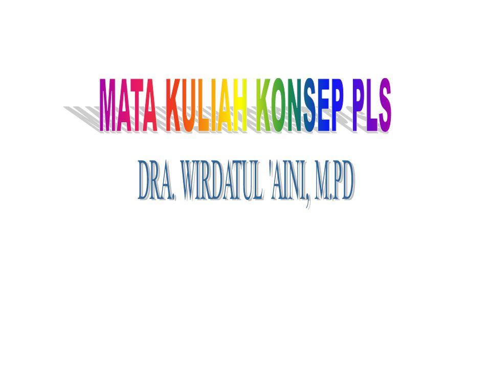 MATA KULIAH KONSEP PLS DRA. WIRDATUL AINI, M.PD