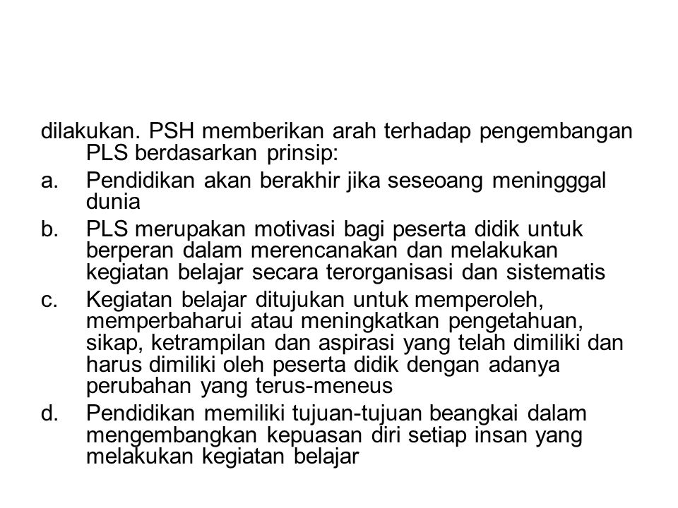 dilakukan. PSH memberikan arah terhadap pengembangan PLS berdasarkan prinsip: