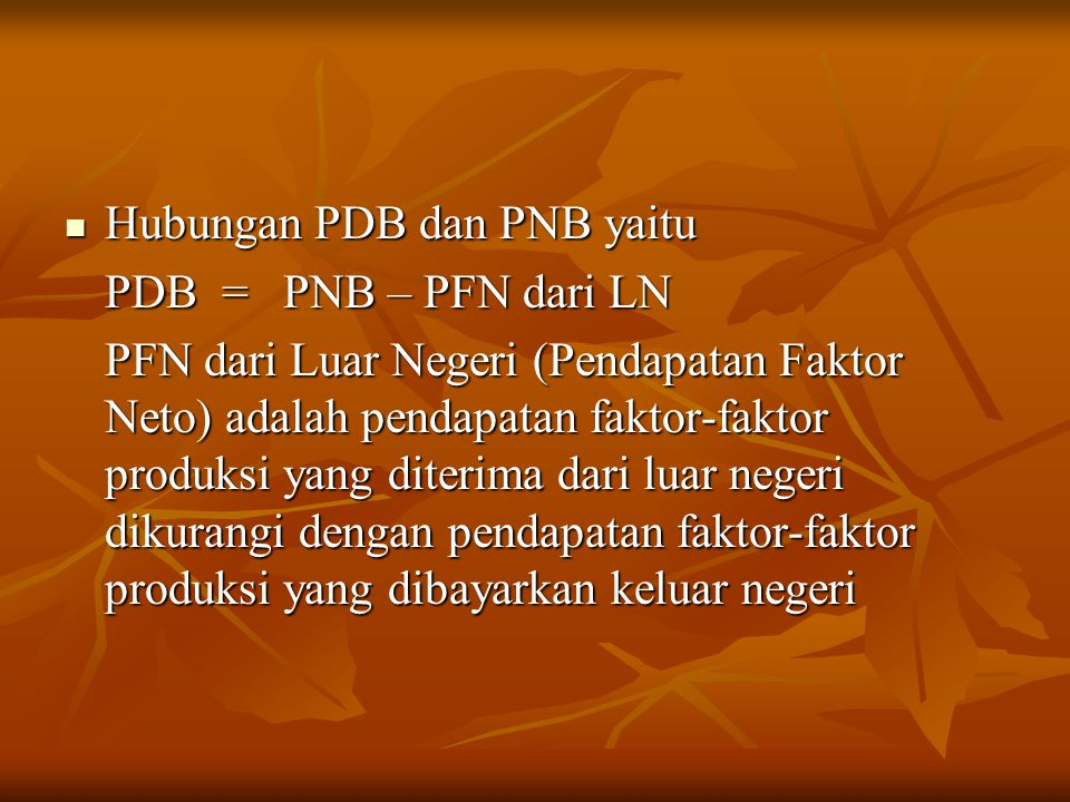 Hubungan PDB dan PNB yaitu