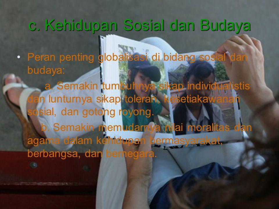 c. Kehidupan Sosial dan Budaya