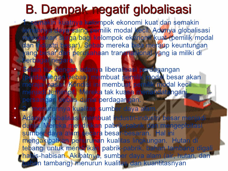 B. Dampak negatif globalisasi
