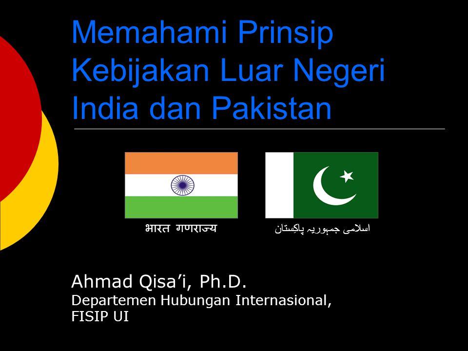 Memahami Prinsip Kebijakan Luar Negeri India dan Pakistan