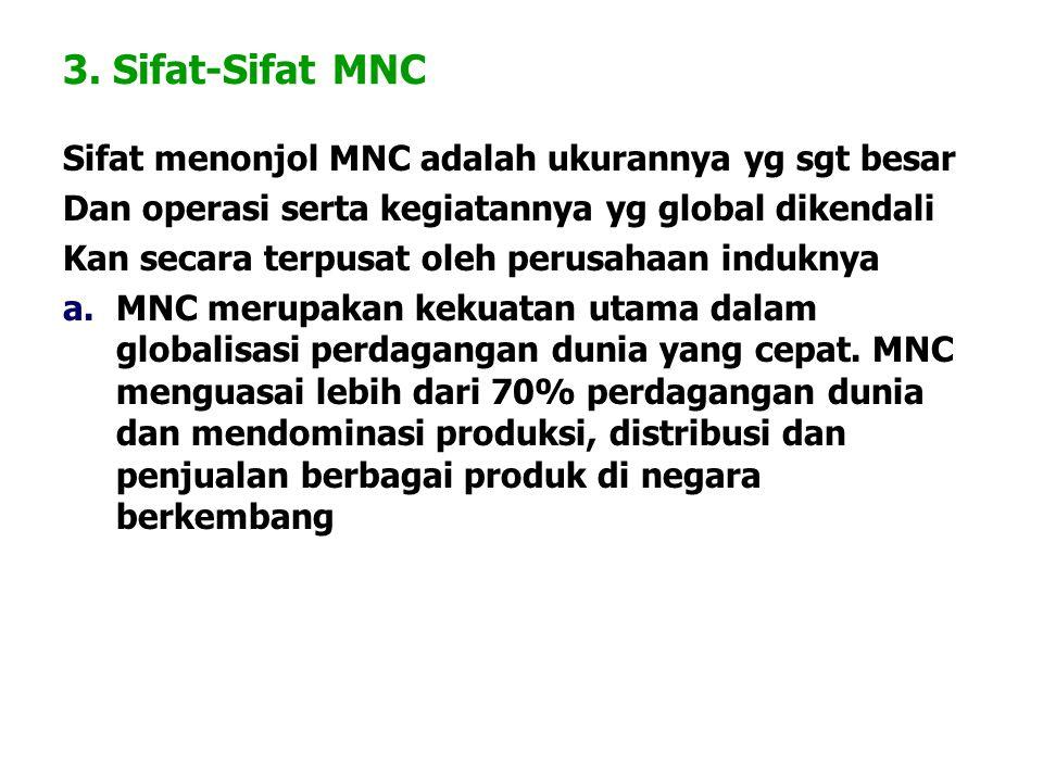 3. Sifat-Sifat MNC Sifat menonjol MNC adalah ukurannya yg sgt besar