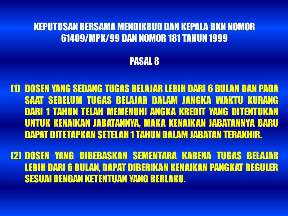 KEPUTUSAN BERSAMA MENDIKBUD DAN KEPALA BKN NOMOR 61409/MPK/99 DAN NOMOR 181 TAHUN 1999