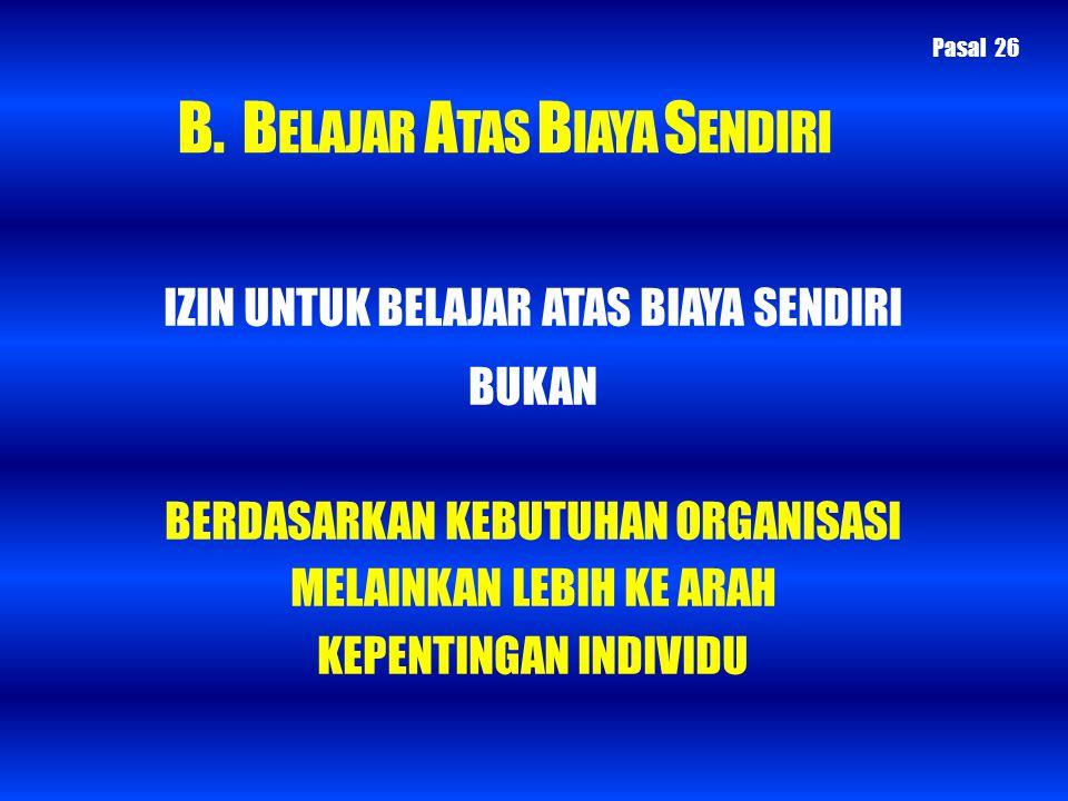 B. BELAJAR ATAS BIAYA SENDIRI