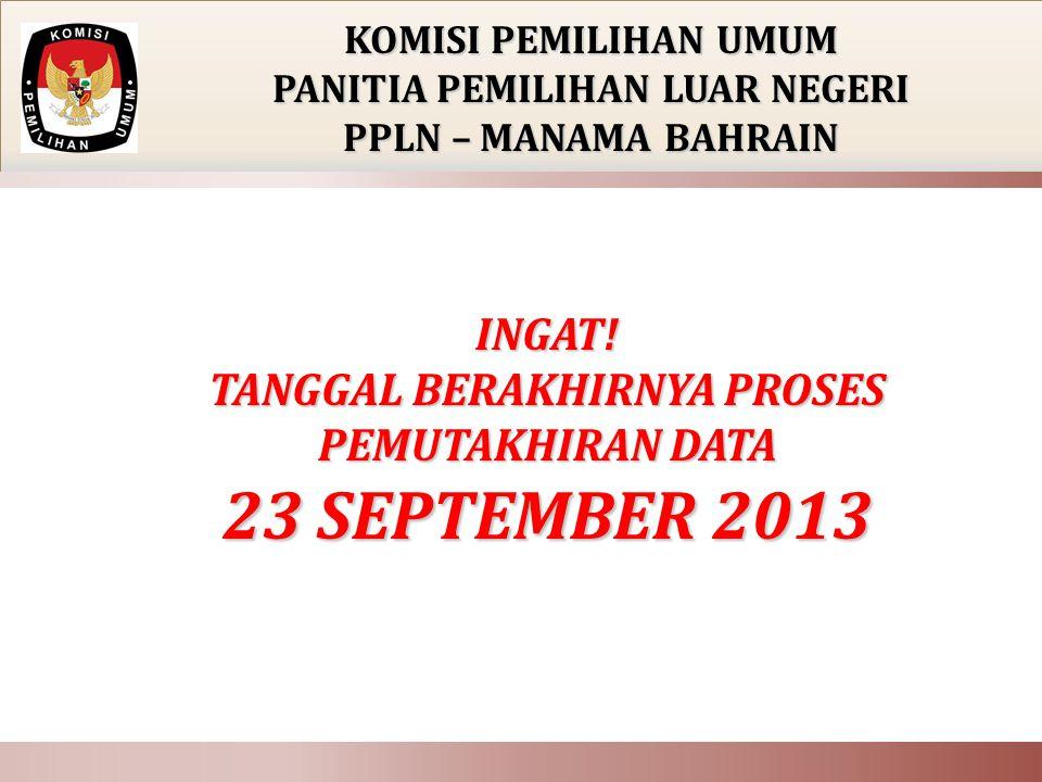 23 SEPTEMBER 2013 INGAT! TANGGAL BERAKHIRNYA PROSES PEMUTAKHIRAN DATA