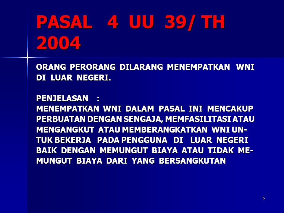 PASAL 4 UU 39/ TH 2004 ORANG PERORANG DILARANG MENEMPATKAN WNI