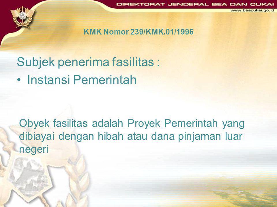 Subjek penerima fasilitas : Instansi Pemerintah
