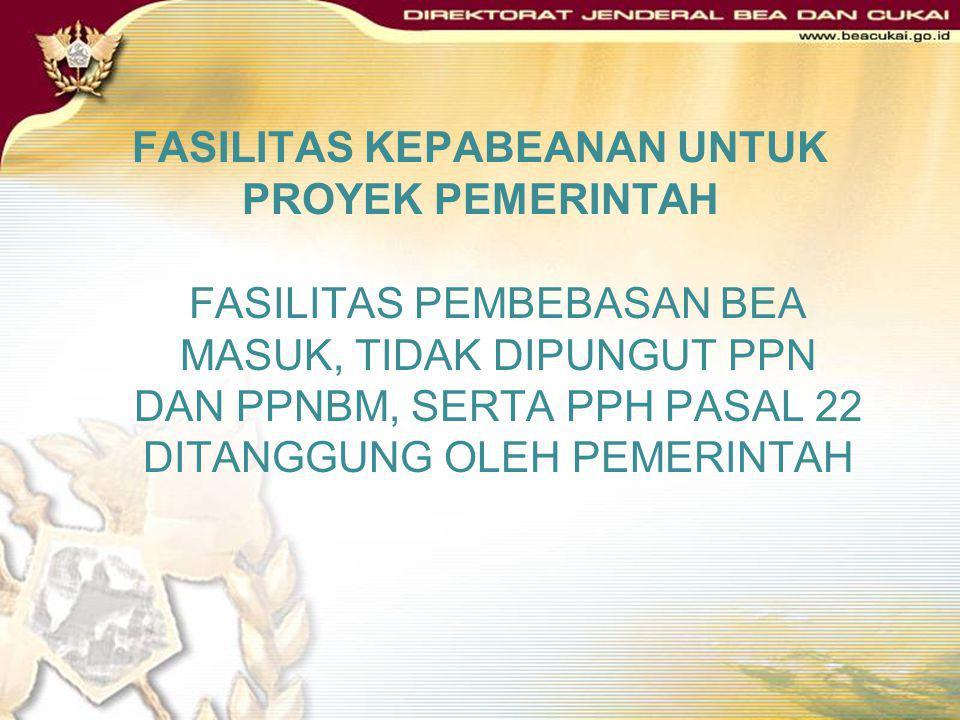 FASILITAS KEPABEANAN UNTUK PROYEK PEMERINTAH