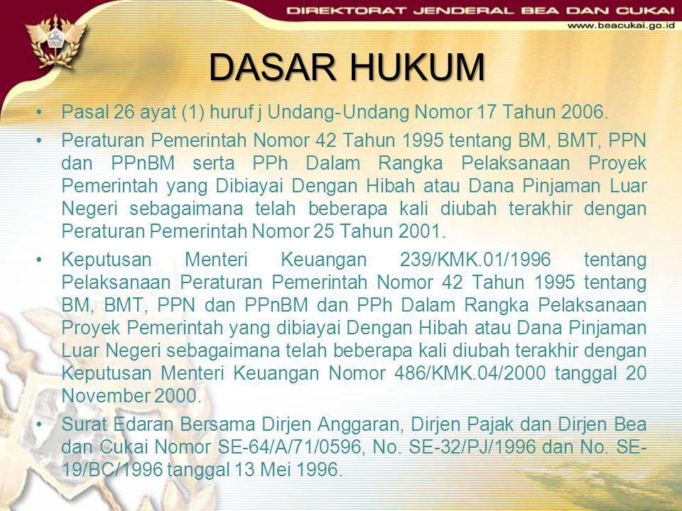 DASAR HUKUM Pasal 26 ayat (1) huruf j Undang- Undang Nomor 17 Tahun 2006.