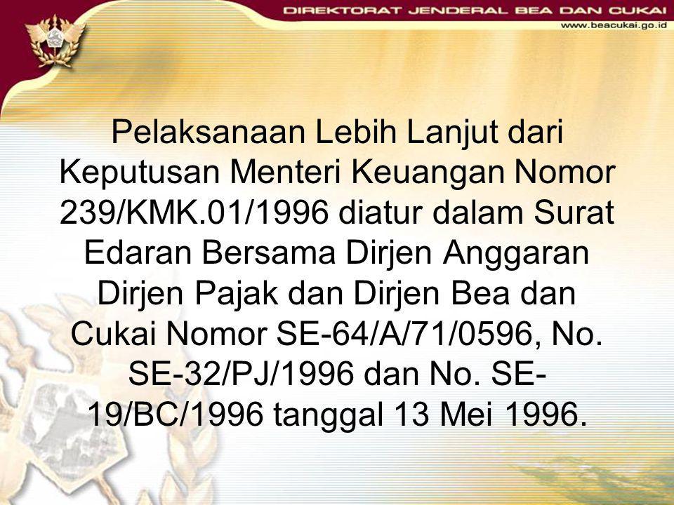 Pelaksanaan Lebih Lanjut dari Keputusan Menteri Keuangan Nomor 239/KMK