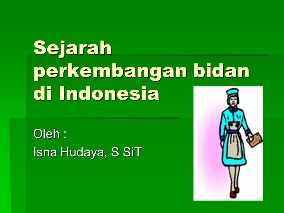 Sejarah perkembangan bidan di Indonesia