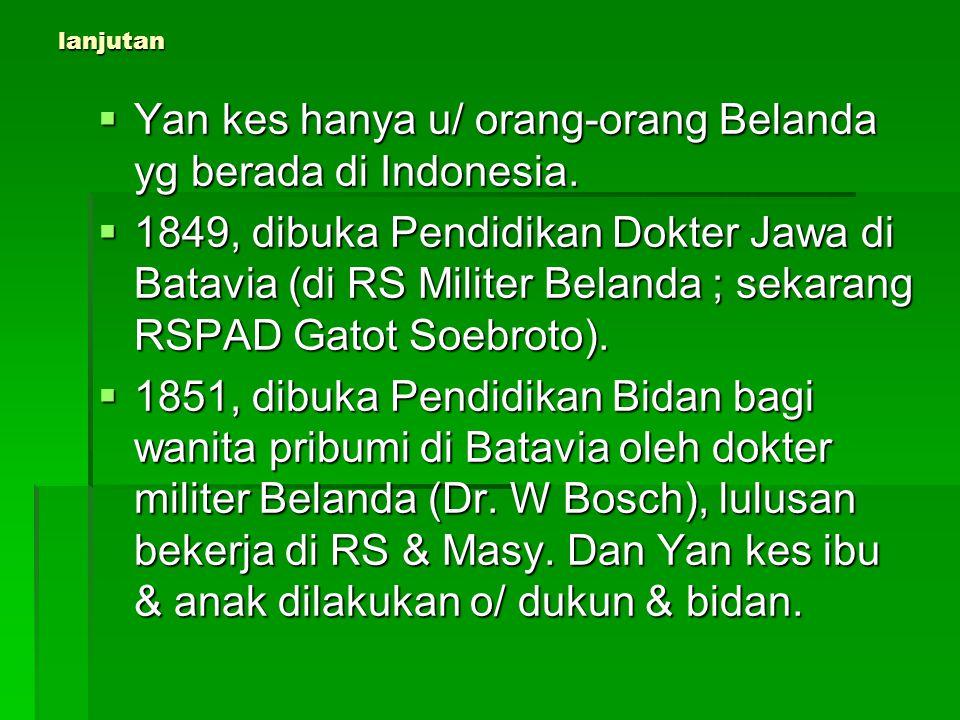 Yan kes hanya u/ orang-orang Belanda yg berada di Indonesia.