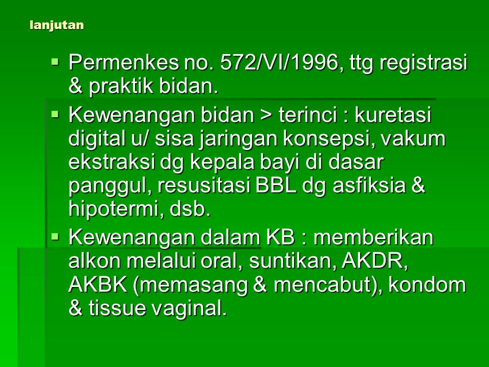 Permenkes no. 572/VI/1996, ttg registrasi & praktik bidan.