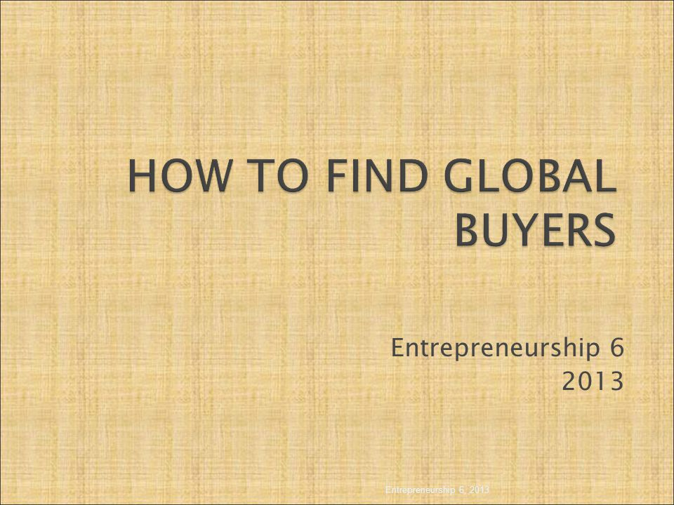 HOW TO FIND GLOBAL BUYERS