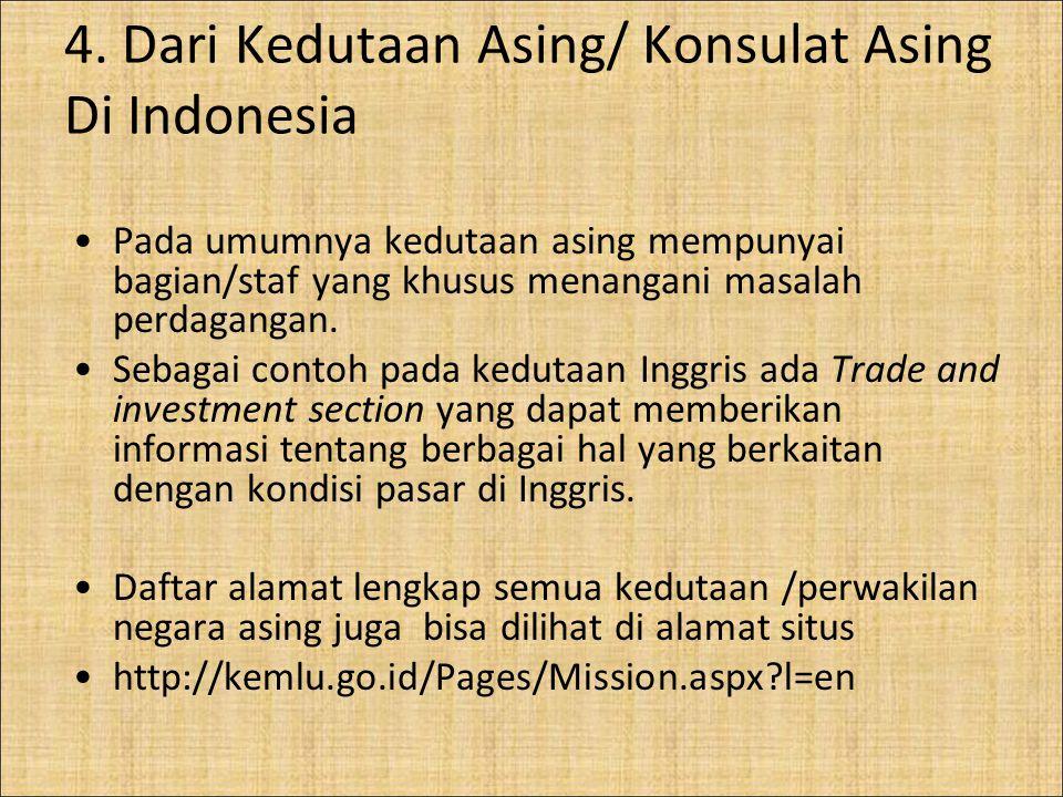 4. Dari Kedutaan Asing/ Konsulat Asing Di Indonesia