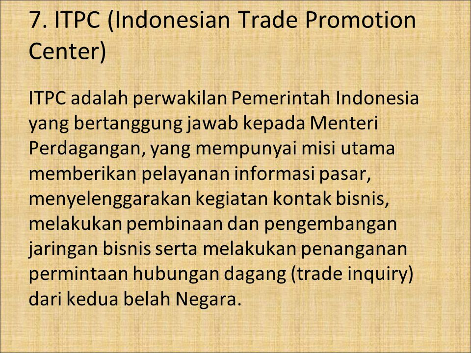 7. ITPC (Indonesian Trade Promotion Center)