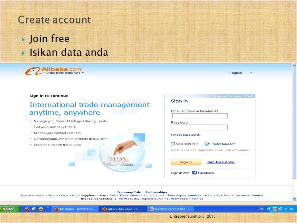 Create account Join free Isikan data anda Entrepreneurship 6, 2013