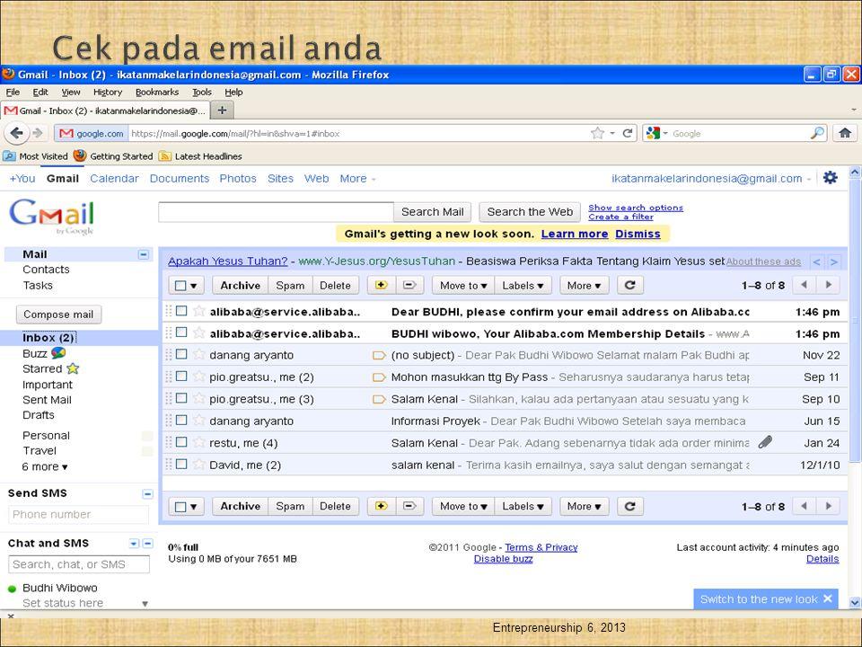 Cek pada email anda Entrepreneurship 6, 2013 Entrepreneurship 6 , 2013