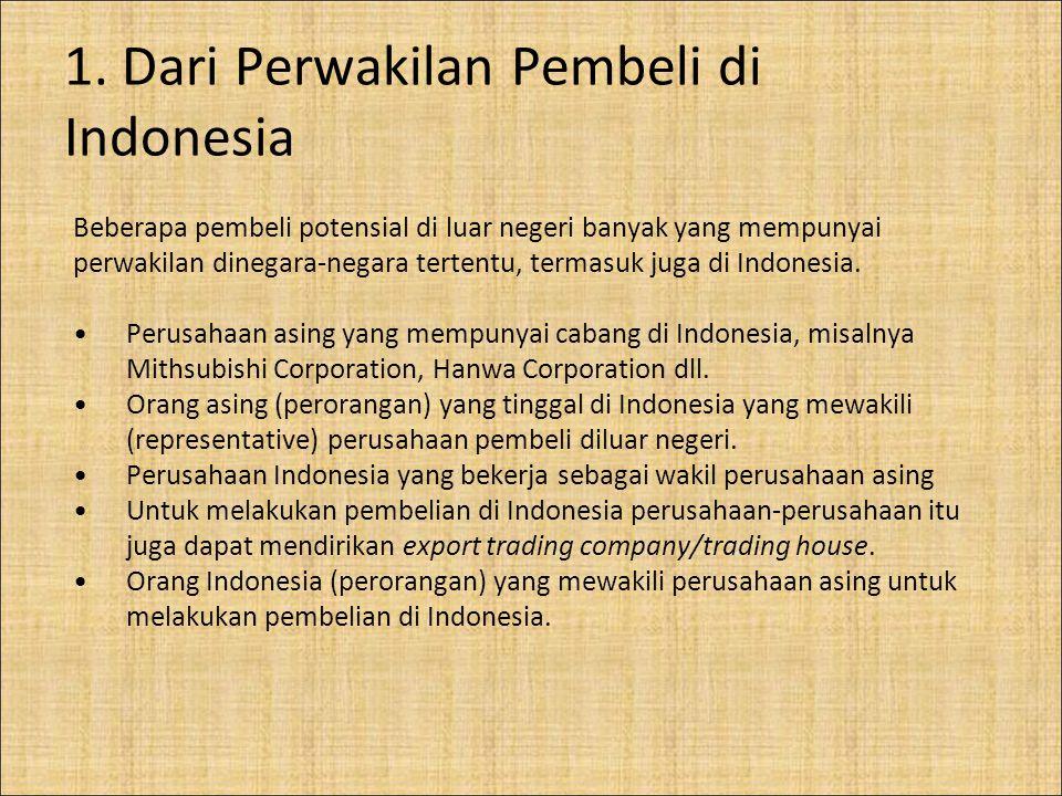 1. Dari Perwakilan Pembeli di Indonesia