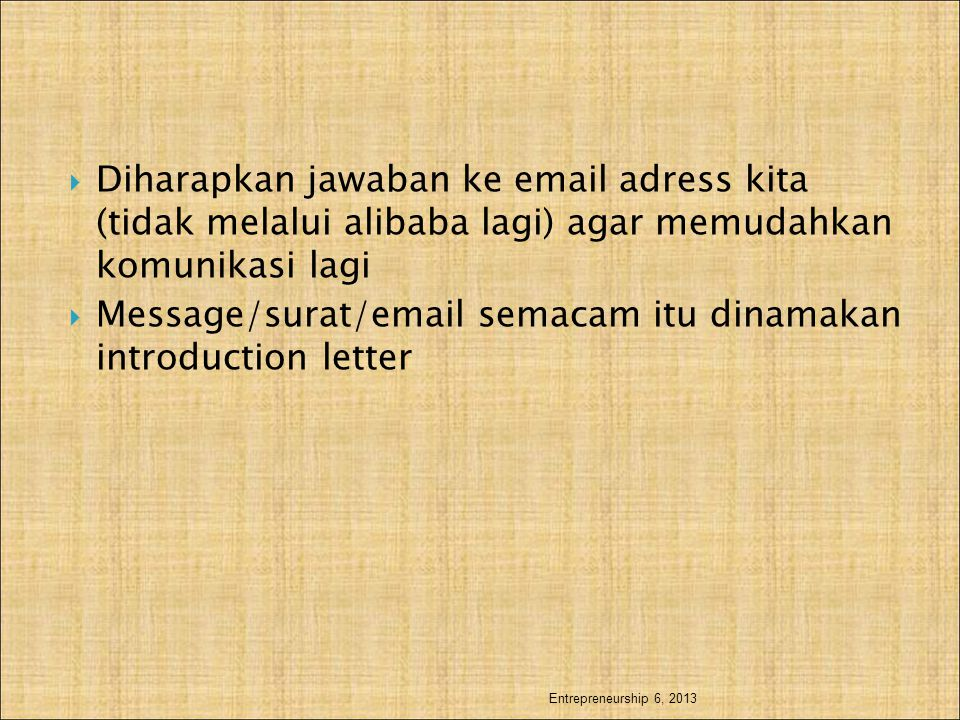 Message/surat/email semacam itu dinamakan introduction letter