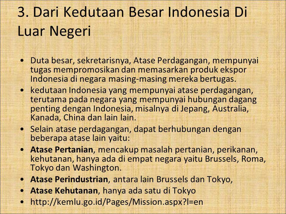 3. Dari Kedutaan Besar Indonesia Di Luar Negeri