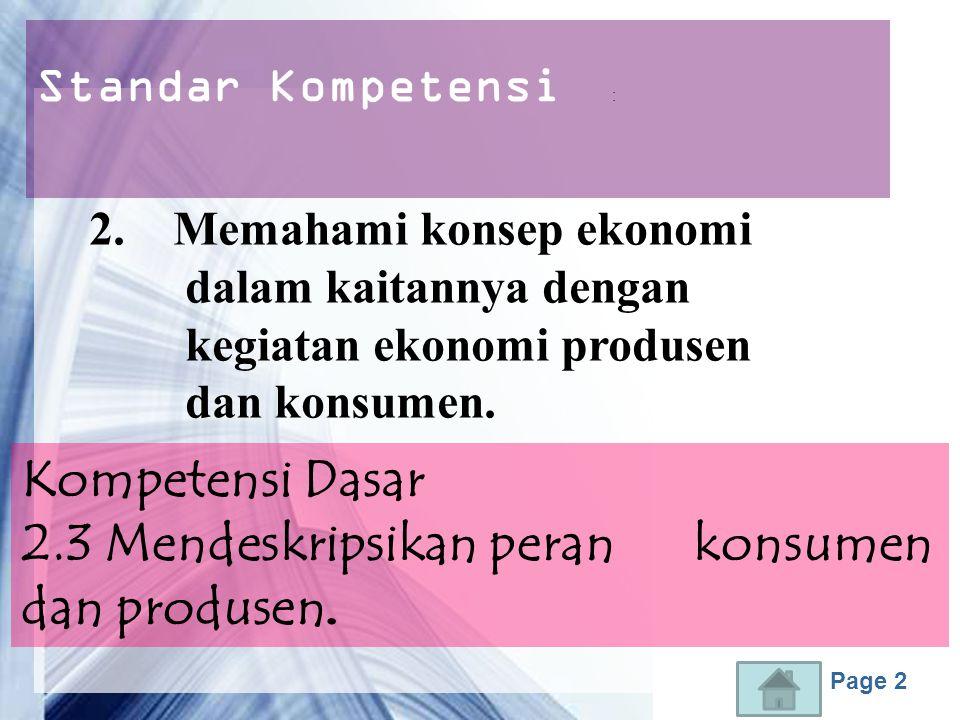 2.3 Mendeskripsikan peran konsumen dan produsen.