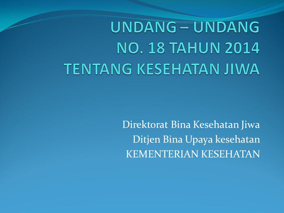 UNDANG – UNDANG NO. 18 TAHUN 2014 TENTANG KESEHATAN JIWA