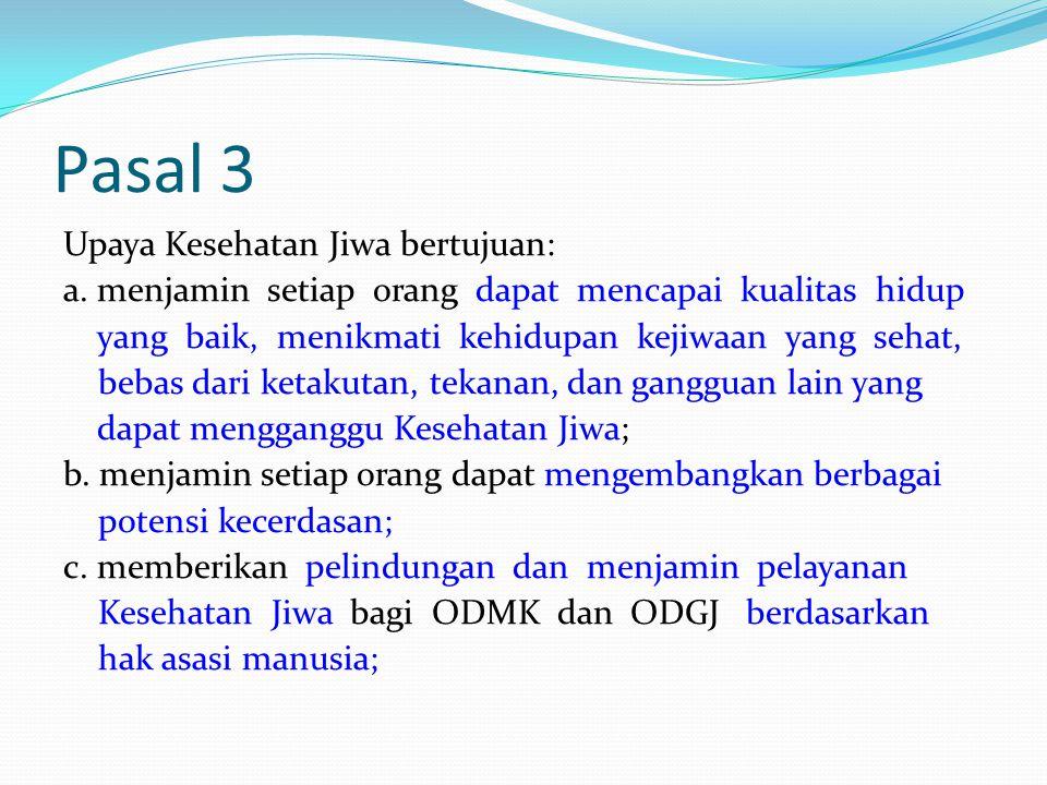 Pasal 3 Upaya Kesehatan Jiwa bertujuan: