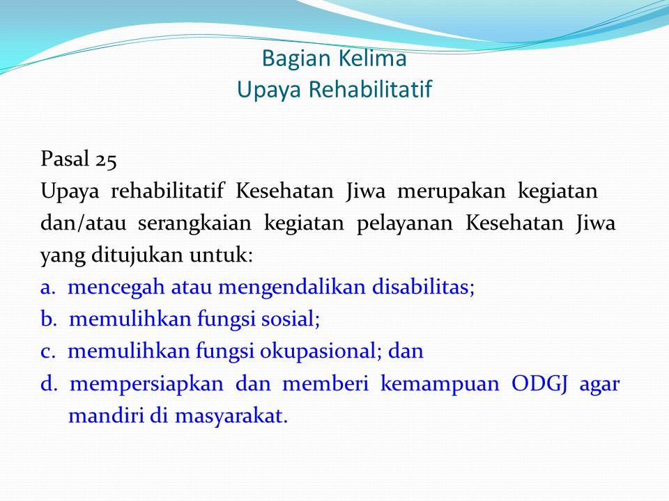 Bagian Kelima Upaya Rehabilitatif
