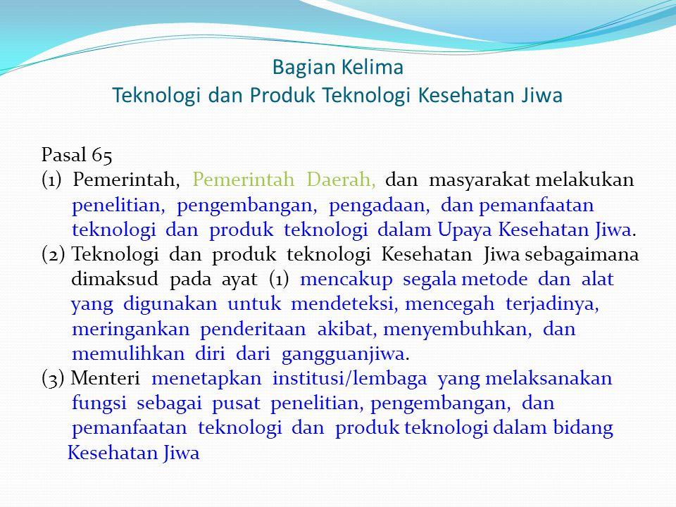 Bagian Kelima Teknologi dan Produk Teknologi Kesehatan Jiwa