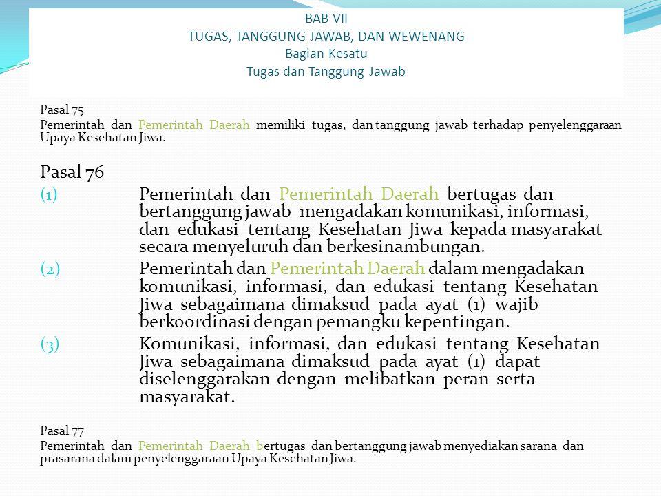 BAB VII TUGAS, TANGGUNG JAWAB, DAN WEWENANG Bagian Kesatu Tugas dan Tanggung Jawab