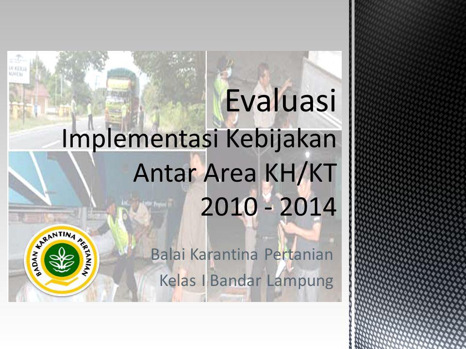 Evaluasi Implementasi Kebijakan Antar Area KH/KT 2010 - 2014