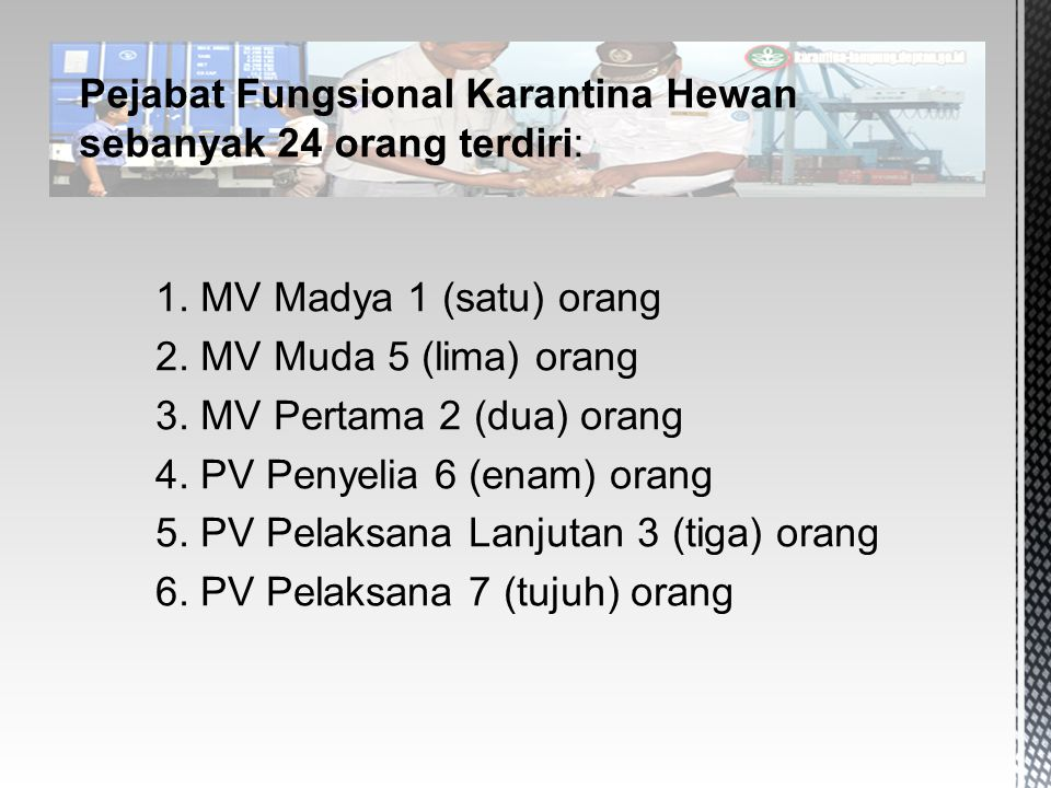 Pejabat Fungsional Karantina Hewan sebanyak 24 orang terdiri: