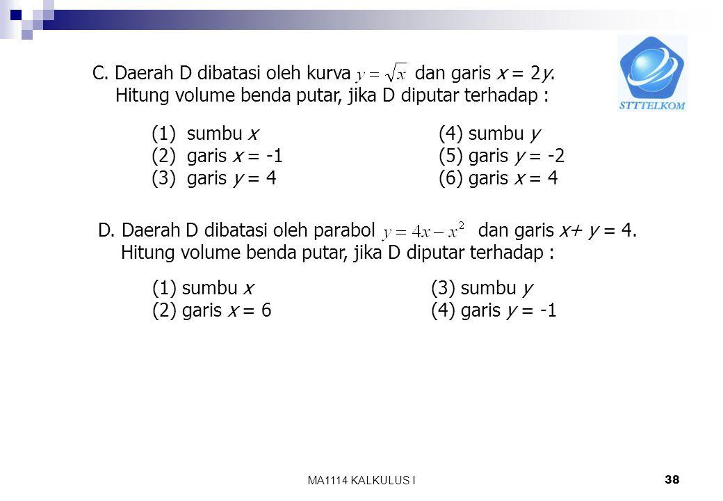 C. Daerah D dibatasi oleh kurva dan garis x = 2y.