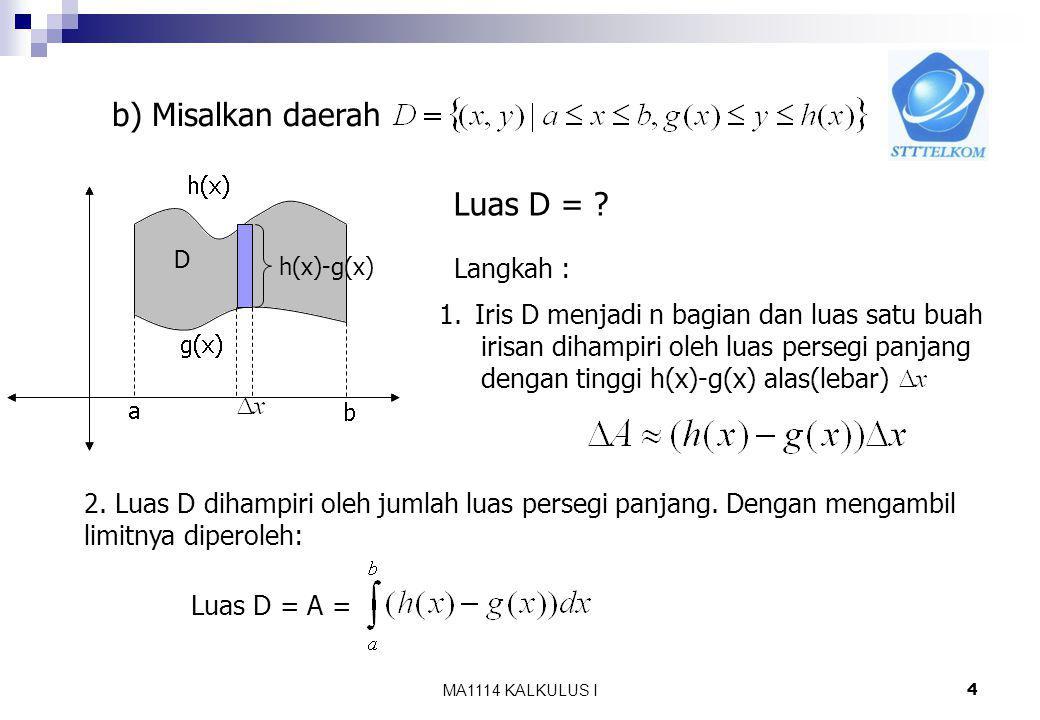 b) Misalkan daerah Luas D = Langkah :