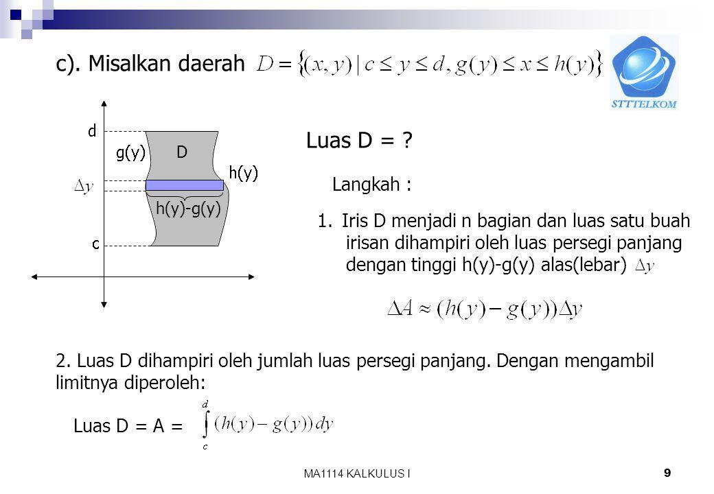 c). Misalkan daerah Luas D = Langkah :