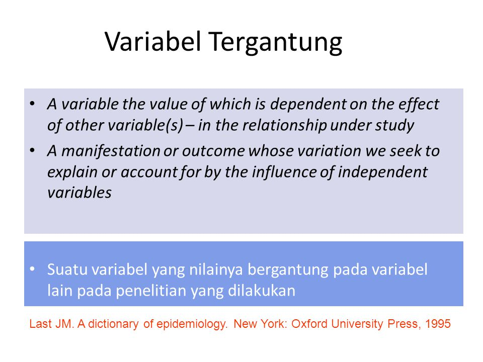Variabel Tergantung A variable the value of which is dependent on the effect of other variable(s) – in the relationship under study.