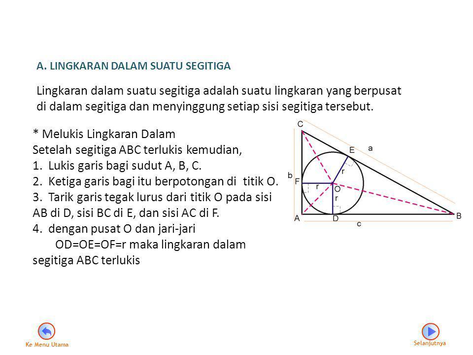 * Melukis Lingkaran Dalam Setelah segitiga ABC terlukis kemudian,