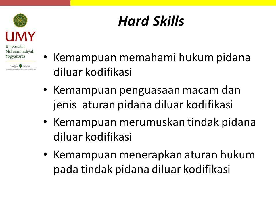 Hard Skills Kemampuan memahami hukum pidana diluar kodifikasi
