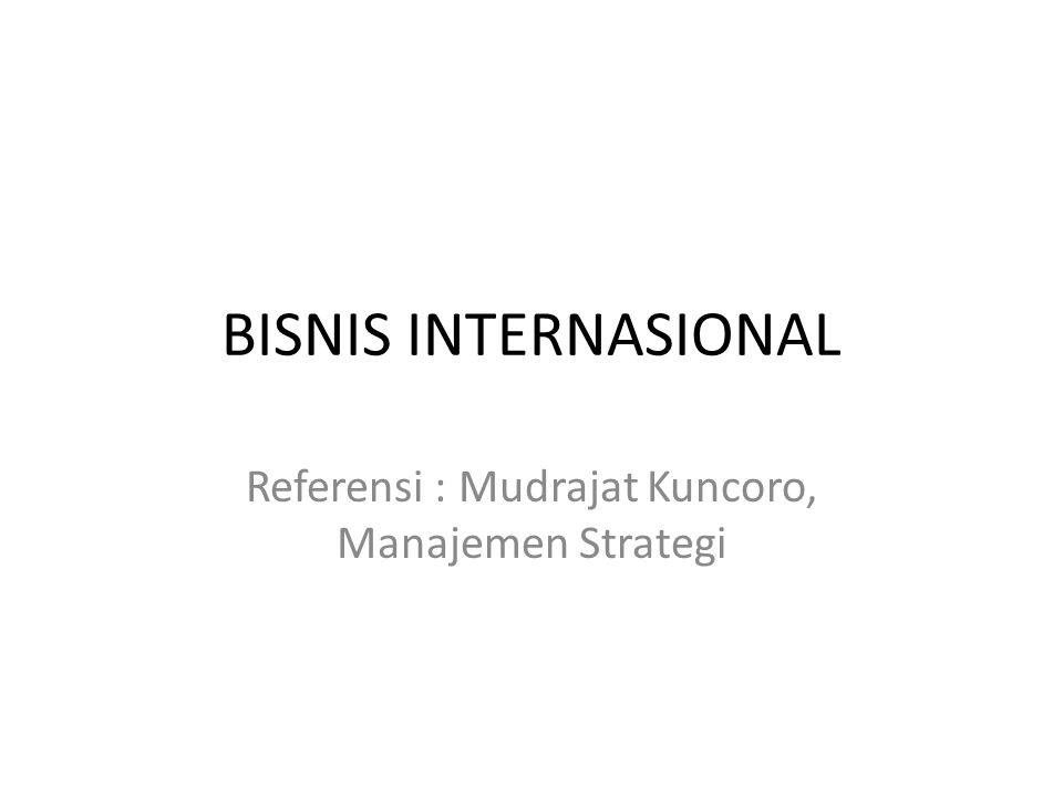 Referensi : Mudrajat Kuncoro, Manajemen Strategi