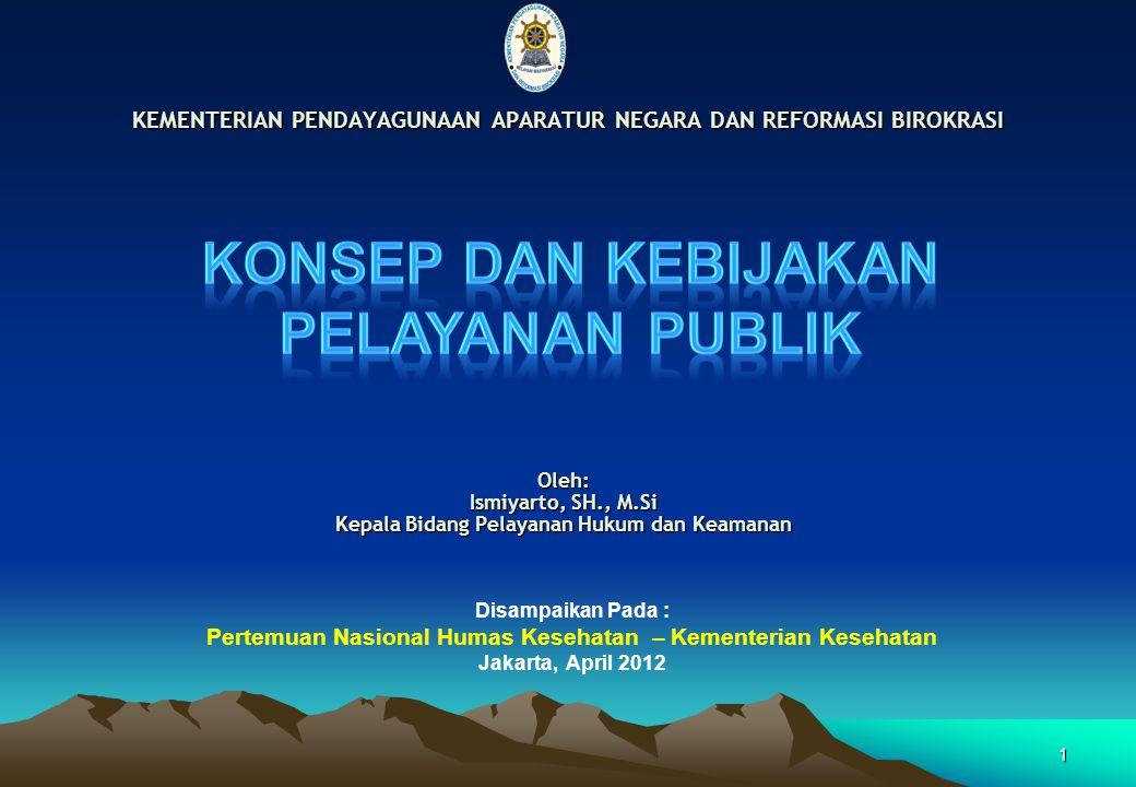 Oleh: Ismiyarto, SH., M.Si Kepala Bidang Pelayanan Hukum dan Keamanan